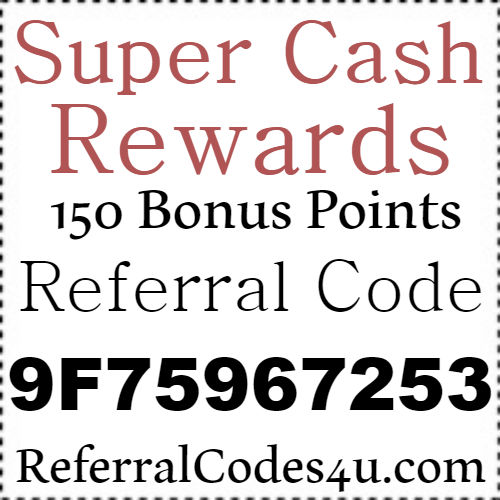 Super Cash Rewards App Referral Code, Share Code & Sign up Bonus 2017-2018