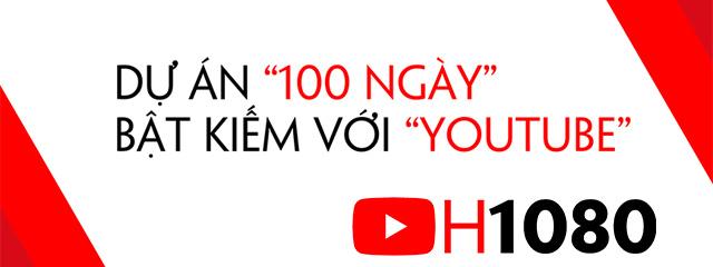 Dự Án 100 ngày bật kiếm tiền Youtube