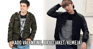 Kado Valentine, Baju/Jaket/Kemeja Biar Doi Makin Cakep!