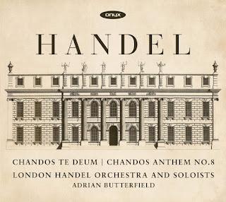 Handel - Chandos Te Deum & Chandos Anthem No. 8 - Onyx Classics