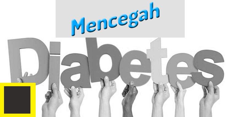 Mencegah Diabates Melitus