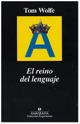 Tom Wolfe El reino del lenguaje, edita Anagrama  obituario obras