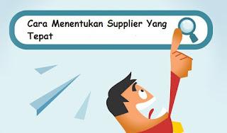 Cara Menentukan Supplier Yang Tepat