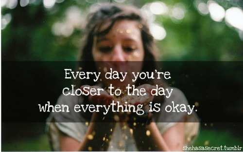 Everything will be okay..