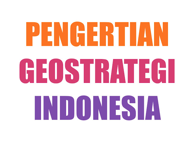 Tulisan Geostrategi Indonesia