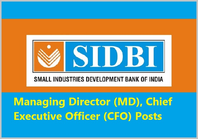 SIDBI Recruitment 2017-2018 Managing Director, CEO Posts