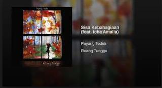 Lagu Payung Teduh - Sisa Kebahagiaan (Feat. Ichamalia) Mp3