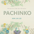 """Pachinko"" Min Jin Lee"