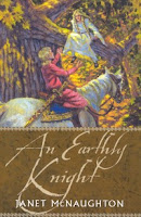 an earthly knight by janet mcnaughton Janet mcnaughton was born in toronto, ontario in 1953 in 1979, mcnaughton moved to st john's, newfoundland to study at memorial university, where she completed her ma and her phd in folklore during this time, mcnaughton also married and had a baby after the birth of her baby, mcnaughton began writing.
