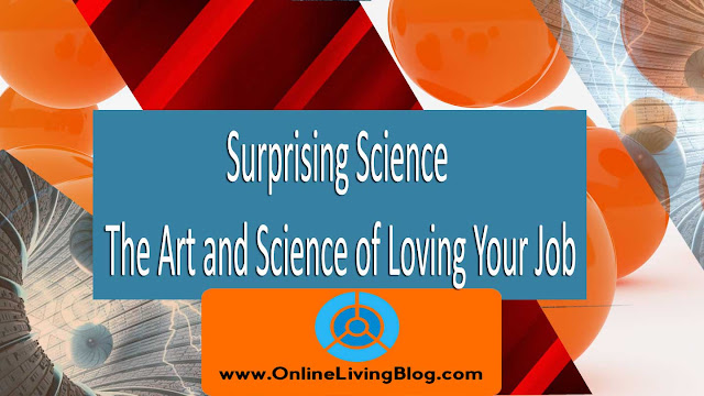 Surprising Science: The Art and Science of Loving Your Job