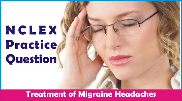 NCLEX Practice Question- Migraine Headaches