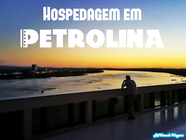 Onde ficar em Petrolina
