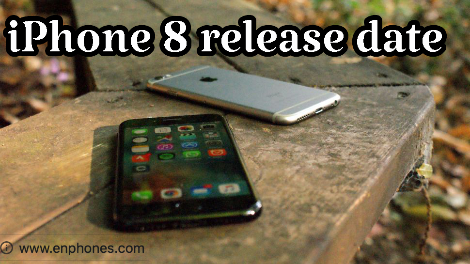 iphone 6 release date 2017 apple iphone 8 2017 release date enphones 3939