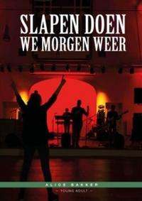 Alice Bakker, Slapen doen we morgen weer, Godijn Publishing, Boek 10