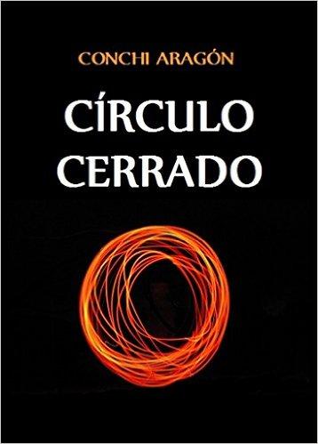 Círculo cerrado – Conchi Aragón