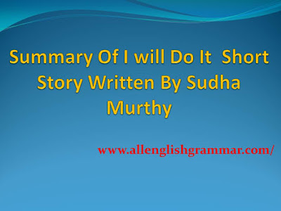 Summary Of I will Do It  Short Story Written By Sudha Murthy