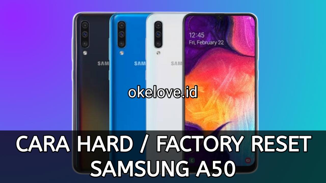 Cara Hard Reset dan Factory Reset Samsung A50