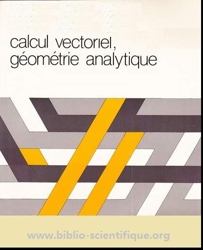 Livre : Calcul vectoriel, Géométrie analytique PDF