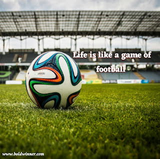Life is like a football game