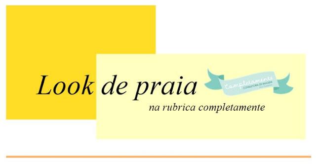 Written by Joana | Completamente | Look de praia