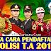 Cara Pendaftaran Polisi/Polri & Polwan Secara Online T.A 2017