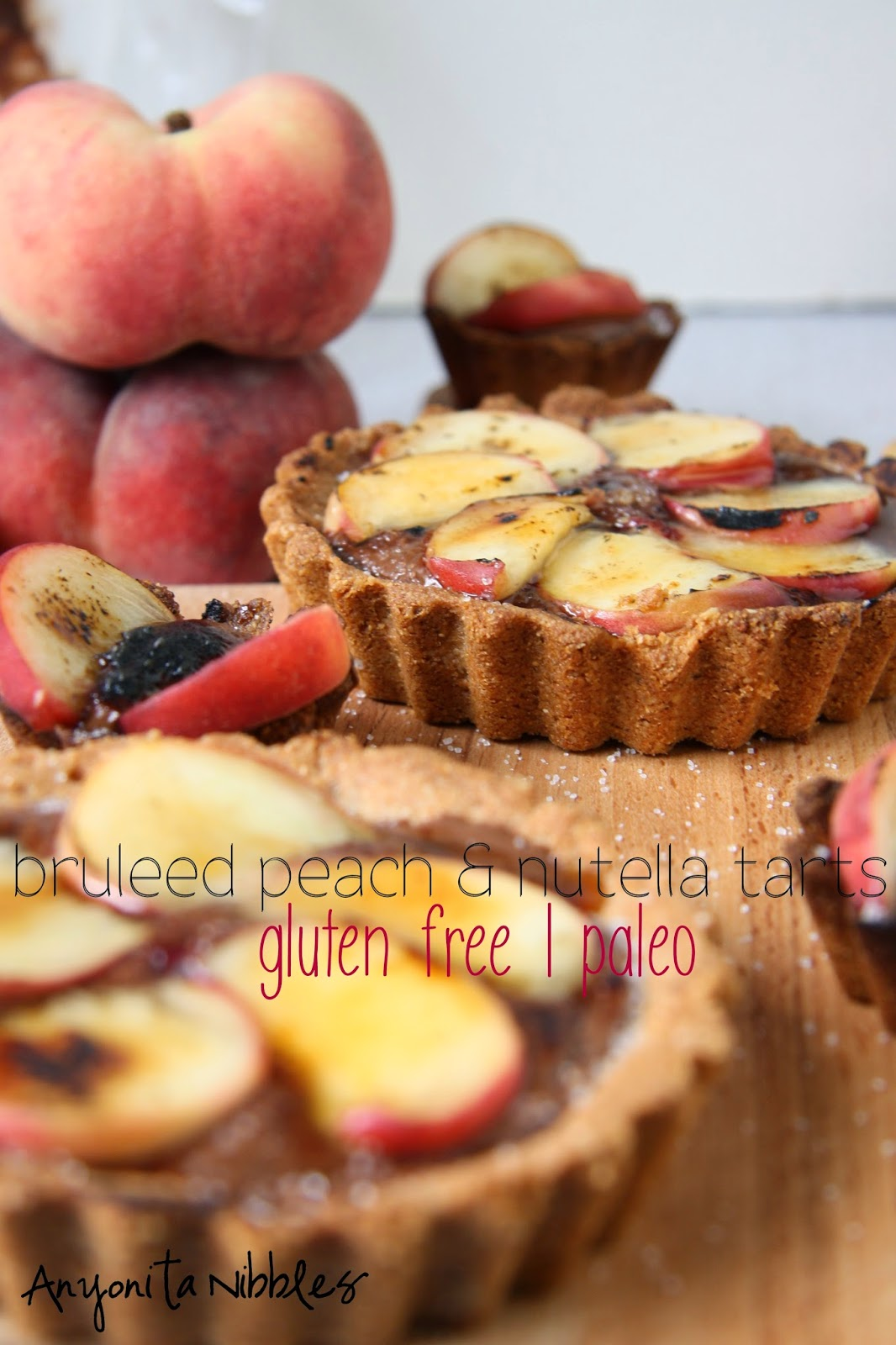#Paleo and #glutenfree Brûléed Peach & Nutella Tarts from Anyonita Nibbles