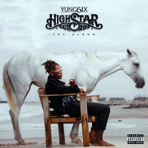 DOWNLOAD-Yung6ix-High-Star-Full-Album-Free-Mp3-Download
