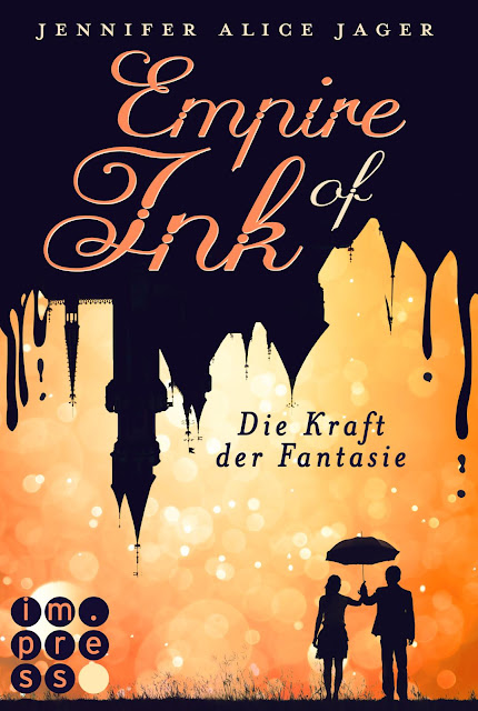 Empire of Ink 1: Die Kraft der Fantasie - Jennifer Alice Jager
