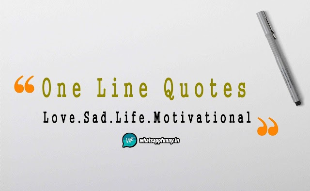 [Best] One Line Quotes For Whatsapp & Facebook