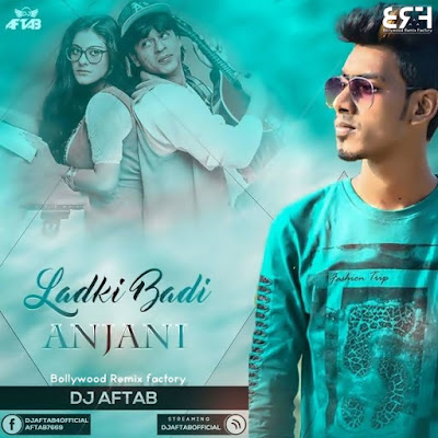 Larki Badi Anjani Hai - Remix - DJ Aftab