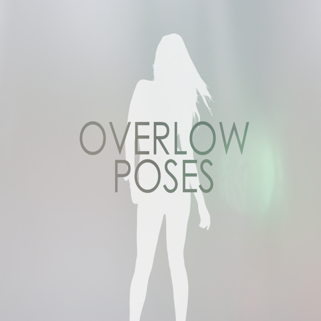 . Overlow Poses .