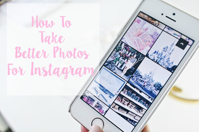 How To Take Better Photos For Instagram