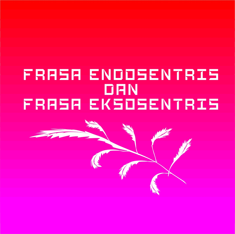 Memahami Frasa Endosentris Dan Frasa Eksosentris Master Linguistik
