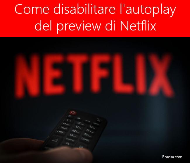 Come disabilitare le anteprime di riproduzione automatica di Netflix
