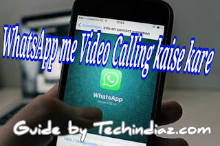 Whatsapp me video calling kaise kare !