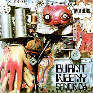 Mothers of Invention's Burnt Weeny Sandwich