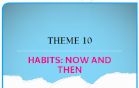 THEME 10: HABITS:NOW AND THEN