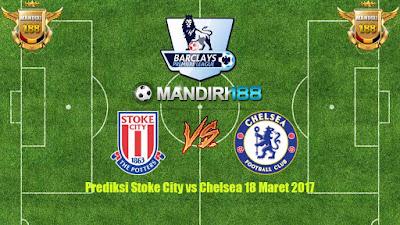 AGEN BOLA - Prediksi Stoke City vs Chelsea 18 Maret 2017