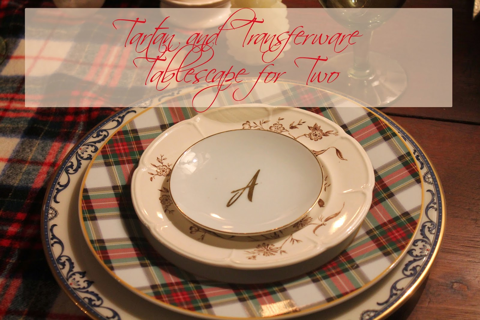 Beautiful tartan and transferware tablescape, the altered past blog