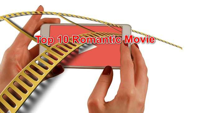 Top 10 Romantic Movies Of All Time Download Free