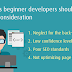 4 Things Beginner Developers Should Take Into Consideration