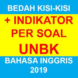 Indikator Per Soal UNBK Bahasa Inggris 2019 (Hasil Bedah Kisi-Kisi)