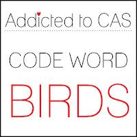 http://addictedtocas.blogspot.com.au/2018/03/addicted-to-cas-challenge-132-birds.html