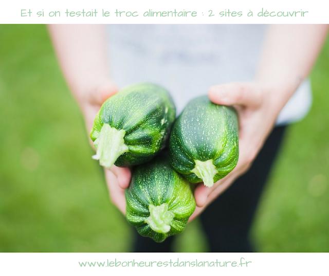 Et si on testait le troc alimentaire : 2 sites pour s'y mettre et réduire nos déchets !