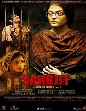 Poster Of Sarbjit 2016 Hindi 700MB DVDRip ESubs Watch Online Free Download Worldfree4u