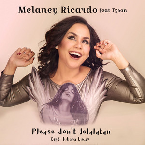 Melaney Ricardo - Please Don't Jelalatan (Feat. Tyson)