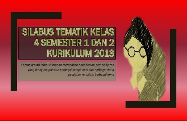 Silabus Tematik Kelas 4 Semester 1 dan 2 Kurikulum 2013