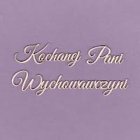 https://www.craftymoly.pl/pl/p/310c-Tekturka-napis-Kochanej-Pani-Wychowawczyni-G4/1073
