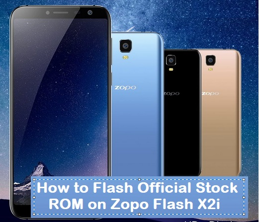 How to Flash Official Stock ROM on Zopo Flash X2i - Kbloghub