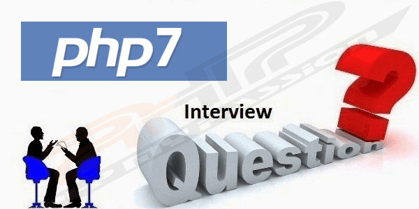 Top PHP7 Interview Questions And Answers for Freshers & Experienced
